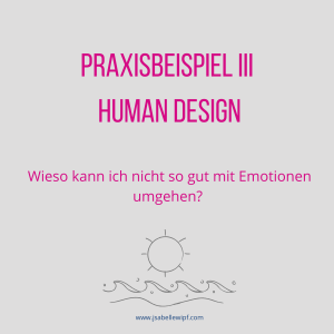 Human Design Praxisbeispiel III